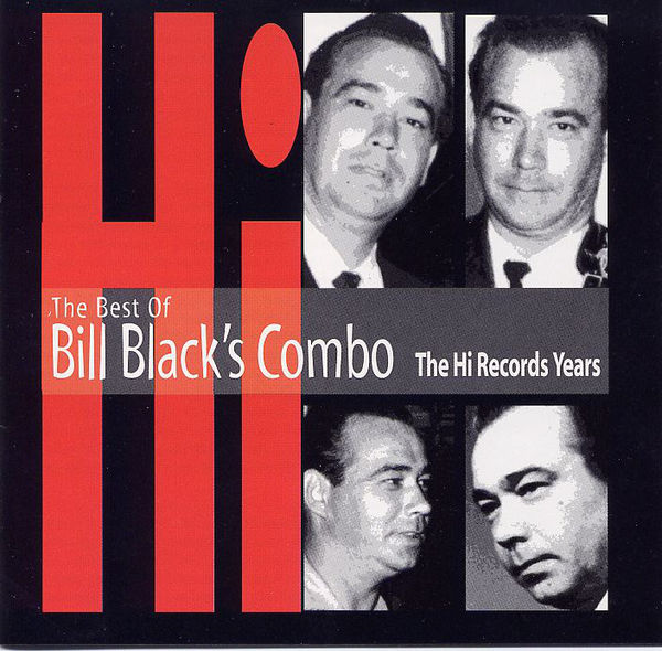Bill Black Combo - Best of the Hi Records Years