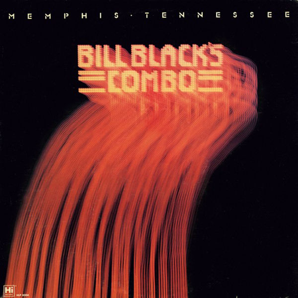 Bill Black's Combo - Memphis, Tennessee