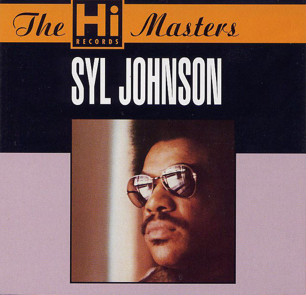 Syl Johnson - The Hi Records Masters
